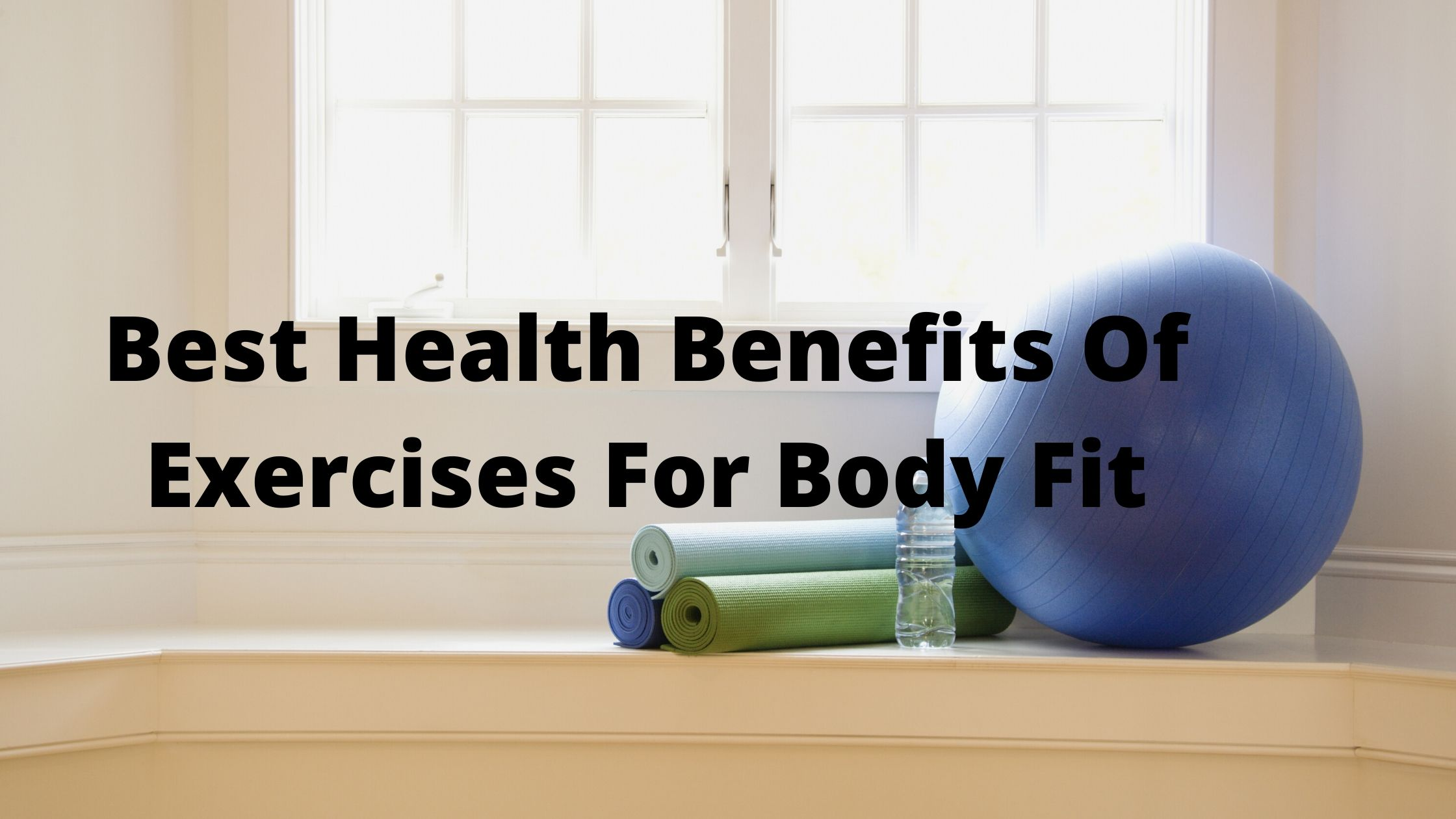 Benefits Of Exercises