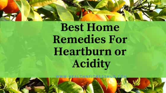 BEST HOME REMEDIES FOR HEARTBURN AND ACIDITY.