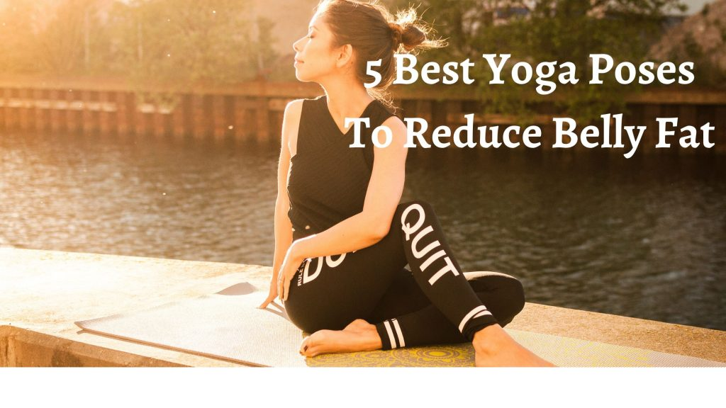 5 Best Yoga Poses To Reduce Belly Fat