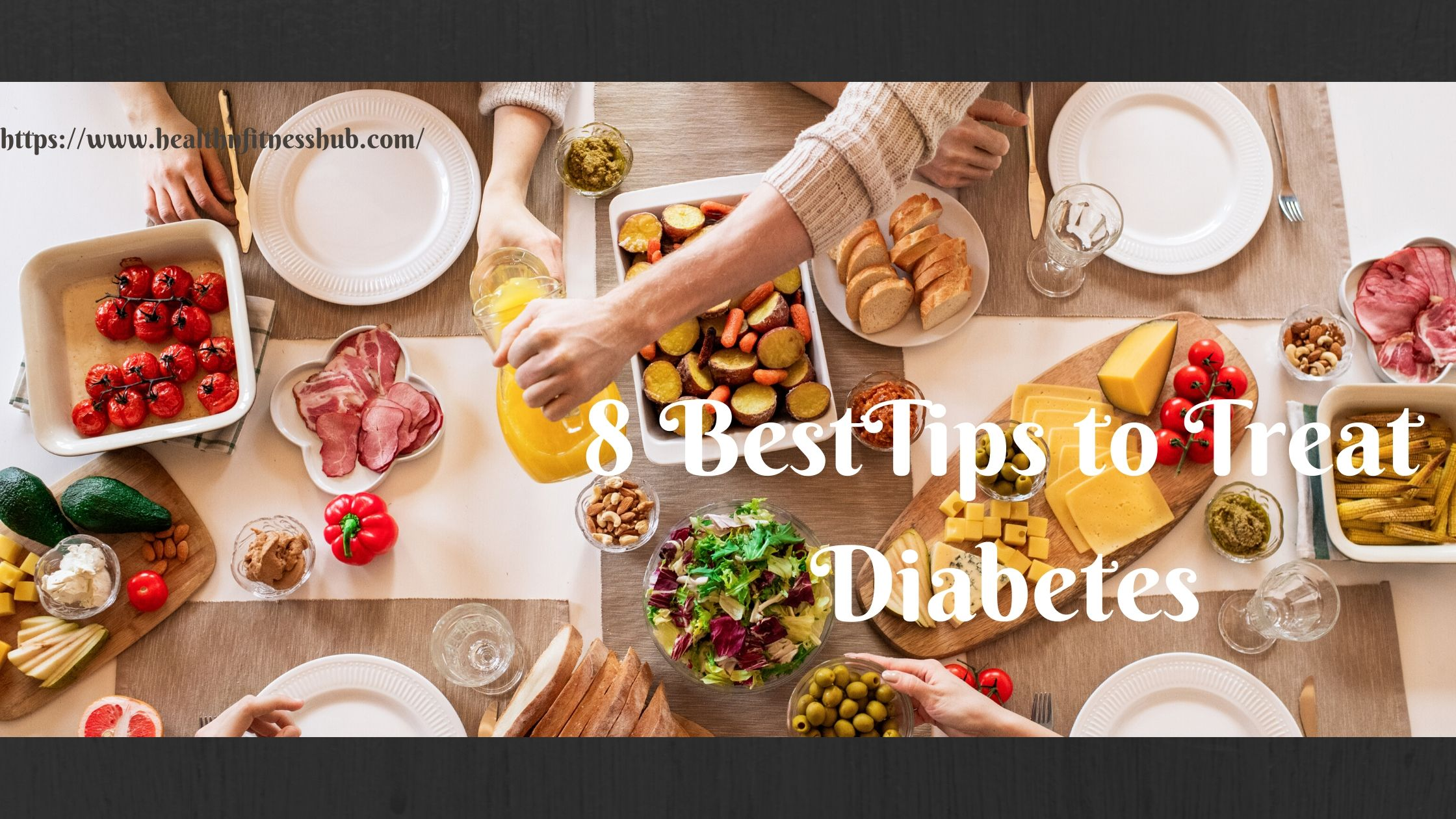 8 Best Tips To Treat Diabetes