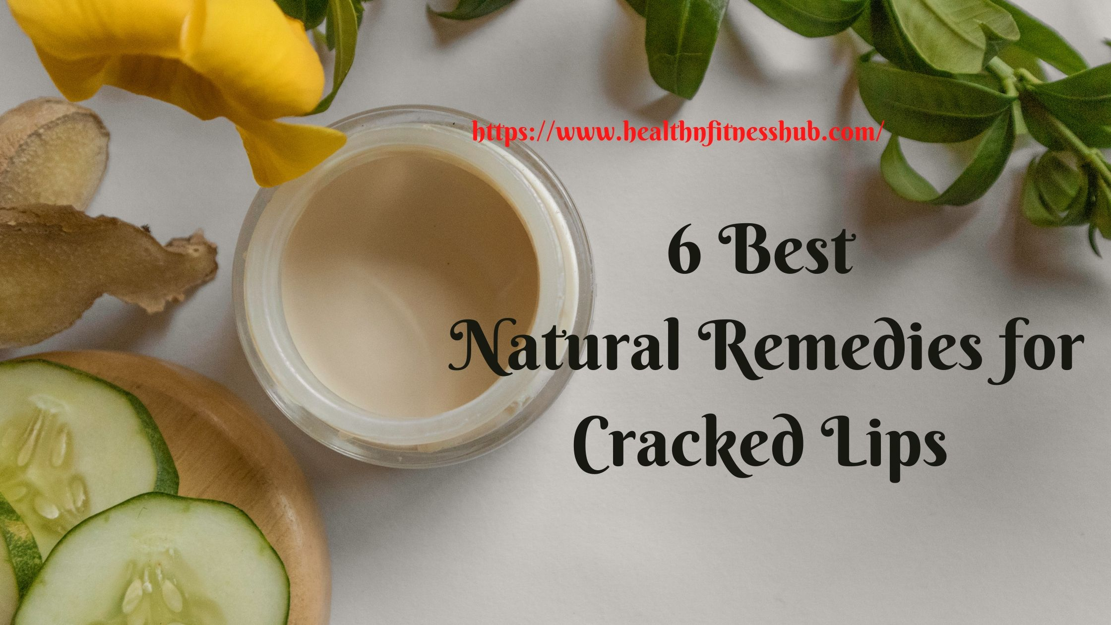Natural Remedies for Cracked Lips